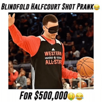 He got him so good😂🙌 Tag a Friend👇 - @collegehumor 😂 - Follow @dunkfilmz for More!: BLINDFOLD HALFCOURT SHOT PRANK  WESTERN  ALLSTAR  FOR$500,000 He got him so good😂🙌 Tag a Friend👇 - @collegehumor 😂 - Follow @dunkfilmz for More!