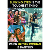 Hrithik Roshan rvcjinsta: BLINKING EYES IS THE  TOUGHEST THING  RVC J  WWW. RVCJ.COM  WHEN HRITHIK ROSHAN  IS DANCING Hrithik Roshan rvcjinsta