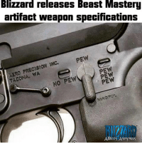 Memes, Addicted, and Anonymous: Blizzard releases Beast Mastery  artifact weapon specifications  PRECISION  AERO PEW  NO PEW  PEW  Addicts Anony oas I know that's how I play BM :-D more pew pew, less qq ~Ysabell via Blizzard Addicts Anonymous