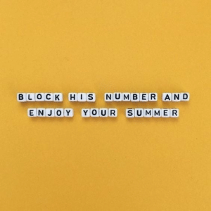 Summer, Block, and Njoy: BLOCK HIS NUMBER AND  E NJOY YOUR SUMMER