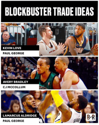 Blockbuster, Kevin Love, and Love: BLOCKBUSTER TRADE IDEAS  KEVIN LOVE  PAUL GEORGE  AVERY BRADLEY  CJ MCCOLLUM  LAMARCUS ALDRIDGE  PAUL GEORGE PG to The Land? Aldridge to Indiana? 8 blockbuster NBA trade ideas ➡️ (link in bio)