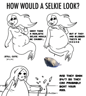 bloofbloofbloof:My last selkie post was popular so I made another selkie post about selkie bod.: bloofbloofbloof:My last selkie post was popular so I made another selkie post about selkie bod.