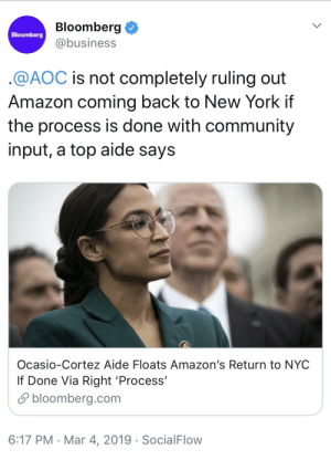 That ship has sailed, bitch.: Bloomberg  @business  Bloomberg  @AOC is not completely ruling out  Amazon coming back to New York if  the process is done with community  input, a top aide says  Ocasio-Cortez Aide Floats Amazon's Return to NYC  If Done Via Right 'Process'  S bloomberg.com  6:17 PM Mar 4, 2019 SocialFlow That ship has sailed, bitch.