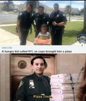 Pizza Time by CaptainVidia MORE MEMES: BLOPORD FOR  i  CNN.COM  A hungry kid called 911, so cops brought him a pizza  Pizza Time. Pizza Time by CaptainVidia MORE MEMES