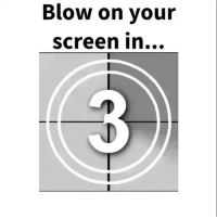 Blow, Screening, and Hhhh: Blow on your  Screen in... hhhh