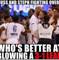 What the fight was really about. ... russell westbrook russ west okc russellwestbrook steph stephen curry stephcurry stephencurry warriors thunder fight 3 1 nba meme memes funny basketball nbamemes: BLOWING FIGHTING OVER  19  ONBAMEMES  BETTER AT  A  3-1LEA What the fight was really about. ... russell westbrook russ west okc russellwestbrook steph stephen curry stephcurry stephencurry warriors thunder fight 3 1 nba meme memes funny basketball nbamemes