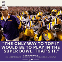 "Arizona Cardinals, Sports, and Super Bowl: blr  MAG  LSU  ""THE ONLY WAY TO TOP IT  WOULD BE TO PLAY IN THE  SUPER BOWL. THAT'S IT.""  KEVIN MINTER  LSU LINEBACKER AND 2ND-ROUND PICK OF THE ARIZONA CARDINALS BRmag looks back at the day the NFL took the field in Tuscaloosa: No. 1 LSU vs. No. 2 Alabama [link in bio]"