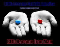 America, Memes, and Blue: BLUE Become Captain America  FB.COM/AVENGERS2FANPAGE  RED Become ron Man #CaptainAmerica #IronMan