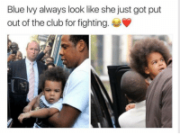 <p>Black &amp; Blue Ivy (via /r/BlackPeopleTwitter)</p>: Blue lvy always look like she just got put  out of the club for fighting. <p>Black &amp; Blue Ivy (via /r/BlackPeopleTwitter)</p>