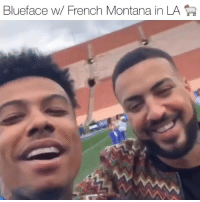 Friends, Memes, and French Montana: Blueface w/ French Montana in LA bluefacebleedem cooling with cokeboy frenchmontana ‼️ Follow @bars for more ➡️ DM 5 FRIENDS
