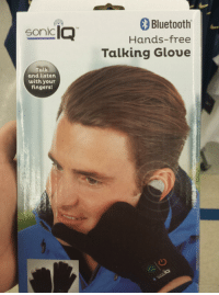 Bluetooth, Tumblr, and Blog: Bluetooth  Hands-free  Talking Gloue  soniclQ  tM  Talk  and listen  with youT  fingers! speedlimit15:  popses: you used to call me on my hands-free talking glove I'm just wondering how they can possibly market this as hands-free