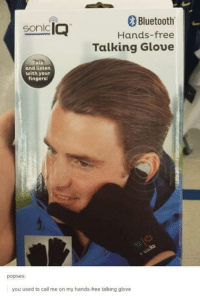 Bluetooth, Free, and Sonic: Bluetooth  IQ  Sonic  Hands-free  Talking Gloue  Talk  and listen  with your  fingersi  popses  you used to call me on my hands-free talking glove