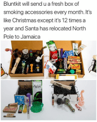 Christmas, Fresh, and Funny: Bluntkit will send u a fresh box of  smoking accessories every month. It's  like Christmas except it's 12 times a  year and Santa has relocated North  Pole to Jamaica  Nalune Sign up for @bluntkit link in @bluntkit bio and check out other available options. 💨💨