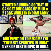 "Memes, Respect, and Army: BM  STARTED RUNNING SO THAT HE  CAN GET ONE GLASS OF MILK &  2 EGGS WHILE IN INDIAN ARMY.  YWOOD MEMERS  16  INDIA  AND WENT ON TO BECOME THE  ""THE BEST SPRINTER ININDIA""  4 YRS OF BEST BIOPIC IN INDIA  f回涉Bollywood Memers Respect!"