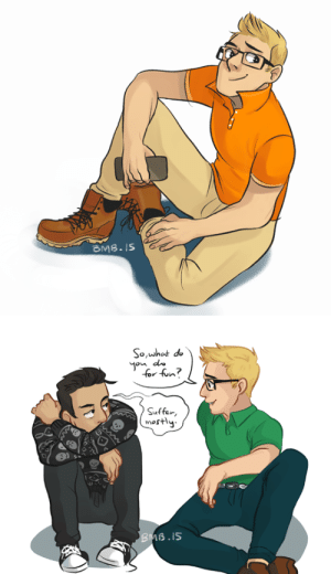 Emo, School, and Tumblr: BMB.IS   So,what do  Jon d  for fun?  Suffer  mostly  BMB.15 banhmiboy:  @not-your-bro and i somehow got into a conversation about prep!Chris and emo!Josh in high school or whatnot and she said if i drew Chris in a bright orange polo shirt, she would probably ascend to space. i'm just helping her make her dream a reality.