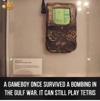 Memes, Tetris, and 🤖: BOAMING  GAME BOY  DAMAGED IN GULF WAR  A GAMEBOY ONCE SURVIVED A BOMBING IN  THE GULF WAR. IT CAN STILL PLAY TETRIS