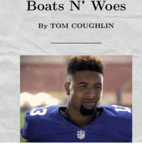 Nfl, Singing, and Step Brothers: Boats N' N' Woes  By TOM COUGHLIN You started singing the Step Brother's song didn't you?