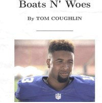 Fanatic, Memes, and Singing: Boats N' Woes  N' By TOM COUGHLIN You started singing the Step Brother's song didn't you? Follow us @NFL_Fanatic_2016 nflnews nflupdates nfl football