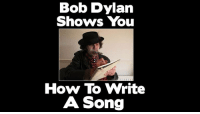 dylan: Bob Dylan  Shows You  How To Write  A Song