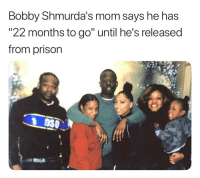 """Friends, Memes, and Prison: Bobby Shmurda's mom says he has  """"22 months to go"""" until he's released  Trom prison bobbyshmurda mom says 22 more months til our boy is free ‼️ ➡️DM Your Friends ➡️Follow @bars"""