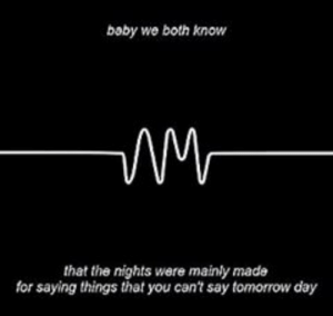 Cant Say: boby we both know  that the nights were mainly made  for saying things that you cant say tomorrow day