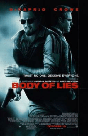 Body Of Lies (2008) it's actually Russel Crowe who co-stars with Leonardo DiCaprio, and not, as my dad instisted for 30 minutes, Denzel Washington.: Body Of Lies (2008) it's actually Russel Crowe who co-stars with Leonardo DiCaprio, and not, as my dad instisted for 30 minutes, Denzel Washington.