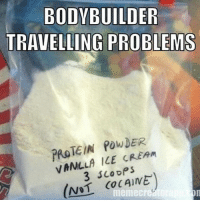 Memes, Protein, and 🤖: BODYBUILDER  TRAVELLING PROBLEMS  PROTEIN POWDER  CREAm  3 scoops  (NOT memecre Leave my protein alone 😂 via @gymlolmemes