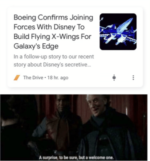 This would be so lit tbh: Boeing Confirms Joining  Forces With Disney To  Build Flying X-Wings For  Galaxy's Edge  In a follow-up story to our recent  story about Disney's secretive..  / The Drive• 18 hr. ago  A surprise, to be sure, but a welcome one. This would be so lit tbh