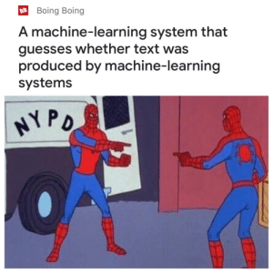 J'accuse!: Boing Boing  A machine-learning system that  guesses whether text was  produced by machine-learning  systems  PD J'accuse!