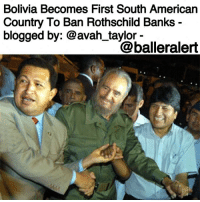 "Coca-Cola, McDonalds, and Memes: Bolivia Becomes First South American  Country To Ban Rothschild Banks  blogged by: @avah taylor  @balleralert Bolivia Becomes First South American Country To Ban Rothschild Banks - blogging by @avah_taylor - ⠀⠀⠀⠀⠀⠀⠀ Bolivia has reportedly become the first South American country to ban Rothschild-controlled banks. ⠀⠀⠀⠀⠀⠀⠀ According to TrueActivist.com, earlier this month Bolivian President Evo Morales announced that the country will no longer respond to pressure or blackmail by the U.S. government, the International Monetary Fund ( IMF), or the World Bank. ⠀⠀⠀⠀⠀⠀⠀ ""Before, in order to obtain credit from the IMF, we were forced to give up a part of our country, but we have liberated ourselves economically and politically and we are no longer dependent on other countries or institutions,"" Morales was quoted as saying during a visit to Tarija in Southern Bolivia. ⠀⠀⠀⠀⠀⠀⠀ The IMF has a rich history of destabilizing developing countries by forcing them to adopt extreme austerity policies that devalue their national currency, restrict public spending, exploit natural resources, and privatize government services, further trapping them in debt. ⠀⠀⠀⠀⠀⠀⠀ Since taking office in 2005, Morales has kicked numerous multinational corporations out of Bolivia, including McDonalds and Coca Cola. He also nationalised the country's oil and gas industries, forcing private foreign companies to pay 82% of their profits to the state, which is used to fund multiple social programs that benefit the poor. ⠀⠀⠀⠀⠀⠀⠀ TrueActivist.com reports that under Morales' leadership, poverty has been significantly reduced in Bolivia and the country has transformed into the fastest growing South American economy."