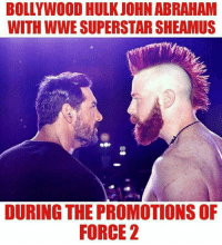 wwe superstar: BOLLYWOOD HULK JOHN ABRAHAM  WITH WWE SUPERSTAR SHEAMUS  DURING THE PROMOTIONS OF  FORCE 2