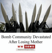 Tragesties of War.: Bomb Community Devastated  After Losing Mother  WW news  Waterford Whispers News Tragesties of War.