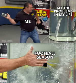 Flexing, Football, and Life: BONDSEAL REPAIR  BLACK  ALL THE  PROBLEMS  IN MY LIFE  Instantly Stops Leaks  LEX  APE  REAG  OPTA  ME  NO -9EA REPAR  BLACK  @NFL_MEMES  FLEX  TAPE  FOOTBALL  SEASON  leal IT'S HERE PEOPLE https://t.co/hCXWrpxrxa
