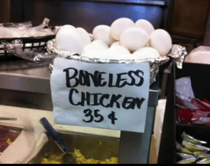 ……They are kinda right: BONELESS  CHICKEN  354 ……They are kinda right
