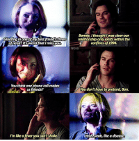 [6x16] — like a disease 😂 i love their friendship :') q: bamon or dalaric?: Bonnie, Ithought was clear-our  relationship onlyexists within the  Gloating in one off mybest friendstimes  ofneed?ltsweird that I missyou  confines of 1994.  TVD,IG  You think one phone call makes  You don't have to pretend, Bon.  N us friends?  I'm like a fever you cantshake.  Yeah, yeah, like a disease [6x16] — like a disease 😂 i love their friendship :') q: bamon or dalaric?