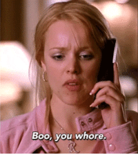 meanplastic:Mean Girls (released April 30, 2004).: Boo, you whore meanplastic:Mean Girls (released April 30, 2004).