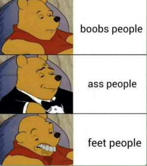 Feetishes. What's your feetish?: boobs people  ivstGon  ass people  feet people Feetishes. What's your feetish?