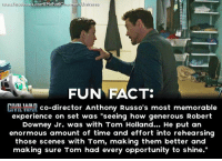 """Books, Facts, and Robert Downey Jr.: book.com/Marvel C  Imen  FUN FACT:  MAR co-director Anthony Russo's most memorable  experience on set was """"seeing how generous Robert  Downey Jr. was with Tom Holland...  He put an  enormous amount of time and effort into rehearsing  those scenes with Tom, making them better and  making sure Tom had every opportunity to shine."""" Marvel Cinematic Universe  ~Deadpool"""