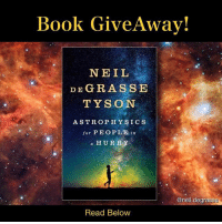 Tag 2+ friends. Follow @neil.degrasse. Like 3 recent posts on this page. Winner will be randomly selected on June 25! neildegrassetyson giveaway book physics astrophysics science sciencebook Feel free to also comment why you'd like to win!: Book Give Away!  NEIL  DE GRASS E  TYSON  ASTROPHYSICS  for PEOPLE  in  a HURRY  Oneil degrass  Read Below Tag 2+ friends. Follow @neil.degrasse. Like 3 recent posts on this page. Winner will be randomly selected on June 25! neildegrassetyson giveaway book physics astrophysics science sciencebook Feel free to also comment why you'd like to win!