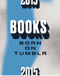 "99 Problems, Ali, and Animals: BOOKS  BORN  ON  TUMBLR  2015 <h2>Books Born on Tumblr</h2><p>When a Tumblr and a publisher love each other <i>very</i> much, and they want to express that love physically, a book is born.<br/></p><ul><li><a href=""http://knockknockstuff.com/product/calm-the-fck-down/""><b>Calm the F*ck Down</b></a> by <a href=""http://www.thedaddycomplex.com/"">David Vienna</a></li> <li><a href=""http://us.macmillan.com/books/9781250065704""><b>life.love.beauty</b></a> by <a href=""http://offpistepursuit.tumblr.com/"">Keegan Allen</a></li> <li><a href=""http://us.macmillan.com/textastropheacollectionofhilariouslycatastrophictextpranks/mattandrews""><b>Textastrophe</b></a> by <a href=""http://textastrophe.com/"">Matt Andrews</a></li> <li><a href=""http://www.workman.com/products/9780761184256/""><b>99 Problems</b></a> by <a href=""http://probs99.tumblr.com/"">Ali Graham </a></li> <li><a href=""http://books.wwnorton.com/books/Hammer-Head/""><b>Hammer Head</b></a> by <a href=""http://carpentrix.tumblr.com/"">Nina MacLaughlin</a></li> <li><a href=""http://us.macmillan.com/thetragedyseries/benjamindewey""><b>Tragedy Series</b></a> by <a href=""http://tragedyseries.tumblr.com/"">Benjamin Dewey</a></li> <li><a href=""http://www.abramsbooks.com/product/my-1992-diary_9781419715860/""><b>My 1992 Diary</b></a> by <a href=""http://www.my1992diary.com/"">Dawn Luebbe </a></li> <li><a href=""http://www.harlequin.com/storeitem.html?iid=57408""><b>Texts From Mittens</b> </a>by <a href=""http://textsfrommittens.com/"">Angie Bailey</a></li> <li><a href=""http://www.chroniclebooks.com/titles/i-was-an-awesomer-kid.html""><b>I Was An Awesomer Kid</b></a> by <a href=""http://iwasanawesomerkid.tumblr.com/"">Brad Getty</a></li> <li><a href=""http://www.chroniclebooks.com/titles/conversation-sparks.html""><b>Conversation Sparks</b></a> by <a href=""http://help-fill-the-silence.tumblr.com/"">Ryan Chapman</a></li> <li><a href=""http://www.workman.com/products/9781579656164/""><b>Menswear Dog</b></a> by <a href=""http://mensweardog.tumblr.com/"">David Fung and Yena Kim</a></li> <li><a href=""http://www.quirkbooks.com/findmomoc2c""><b>Find Momo Coast to Coast</b></a> by <a href=""http://gofindmomo.com/"">Andrew Knapp</a></li> <li><a href=""http://www.harpercollins.com/9780062278234/nimona""><b>Nimona</b></a> by <a href=""http://gingerhaze.tumblr.com/"">Noelle Stevenson</a></li> <li><a href=""http://schadenfreezers.tumblr.com/post/120604653596/schadenfreezers-holy-shit-its-a-book-now""><b>SchadenFreezers</b></a> by <a href=""http://schadenfreezers.tumblr.com/"">Jason Kreher and Matt Moore </a></li> <li><a href=""http://www.penguinrandomhouse.com/books/317457/penguins-with-people-problems-by-mary-laura-philpott/""><b>Penguins with People Problems</b></a> by <a href=""http://therandompenguins.tumblr.com/"">Mary Laura Philpott</a></li> <li><a href=""http://www.ginasheridan.com/check-these-out.html""><b>Check These Out</b></a> by <a href=""http://www.ginasheridan.com/check-these-out.html"">Gina Sheridan</a></li> <li><a href=""http://www.chroniclebooks.com/titles/droll-pranks-for-rich-boys.html""><b>Droll Pranks for Rich Boys</b></a> by <a href=""http://drollpranks.tumblr.com/"">Dan Bulla</a></li> <li><a href=""http://www.penguinrandomhouse.com/books/318651/men-and-cats-by-marie-eva-gatuingt-and-alice-chaygneaud/""><b>Men &amp; Cats</b></a> by <a href=""http://deshommesetdeschatons.tumblr.com/"">Marie-Eva Gatuingt and Alice Chaygneaud</a></li> <li><a href=""http://www.penguinrandomhouse.com/books/246913/hipster-animals-by-dyna-moe/""><b>Hipster Animals</b></a> by <a href=""http://hipster-animals.tumblr.com/"">Dyna Moe</a></li> <li><a href=""http://www.hachettebookgroup.com/titles/zach-klein/cabin-porn/9780316378215/""><b>Cabin Porn</b></a> by <a href=""http://cabinporn.com"">Noah Kalina and Zach Klein</a></li> <li><a href=""http://www.penguinrandomhouse.com/books/247527/deep-dark-fears-by-fran-krause/""><b>Deep Dark Fears</b></a> by <a href=""http://deep-dark-fears.tumblr.com/"">Fran Kause </a></li> <li><a href=""http://us.macmillan.com/static/fib/slaughterhouse/""><b>Slaughterhouse90210</b></a> by <a href=""http://slaughterhouse90210.tumblr.com/"">Maris Kreizman</a></li> <li><a href=""http://www.quirkbooks.com/book/pop-sonnets""><b>Pop Sonnets</b></a> by <a href=""http://popsonnet.tumblr.com/"">Erik Didriksen </a></li> <li><a href=""http://www.penguinrandomhouse.com/books/317762/poorly-drawn-lines-by-reza-farazmand/""><b>Poorly Drawn Lines</b></a> by <a href=""http://poorlydrawnlines.com/"">Reza Farazmand</a></li> <li><a href=""http://workman.com/products/9780761187134/""><b>Parenting is Easy</b></a> by <a href=""http://itsliketheyknowus.tumblr.com/"">Sara Given</a></li> <li><a href=""http://www.andrewsmcmeel.com/catalog/detail?sku=9781449472399""><b>Memories</b></a> by <a href=""http://langleav.com/"">Lang Leav</a></li> <li><a href=""http://www.harpercollins.com/9780062414823/this-may-sound-crazy""><b>This May Sound Crazy</b></a> by <a href=""http://mixtapesandwintercoats.tumblr.com/"">Abigail Breslin</a></li> <li><a href=""http://us.macmillan.com/humansofnewyorkstories/brandonstanton""><b>Humans of New York: Stories</b></a> by <a href=""http://www.humansofnewyork.com/"">Brandon Stanton</a></li> <li><a href=""http://www.abramsbooks.com/product/rap-year-book_9781419718182/""><b>The Rap Yearbook</b></a> by <a href=""http://rapcoloringbook.tumblr.com/"">Shea Serrano</a></li> <li><a href=""http://www.penguinrandomhouse.com/books/316997/you-dont-have-to-like-me-by-alida-nugent/""><b> You Don't Have to Like Me</b></a> by <a href=""http://the-frenemy.com/"">Alida Nugent</a></li> <li><a href=""http://www.penguinrandomhouse.com/books/318765/all-the-words-are-yours-by-tyler-knott-gregson/""><b>All The Words Are Yours</b></a> by <a href=""http://tylerknott.com/"">Tyler Knott Gregson</a></li> <li><a href=""http://www.workman.com/products/9781579656713/""><b>The Dogist</b></a> by <a href=""http://thedogist.com/"">Elias Weiss Friedman</a></li> <li><a href=""http://www.penguinrandomhouse.com/books/317841/last-nights-reading-by-kate-gavino-illustrated-by-kate-gavino/""><b>Last Night's Reading</b></a> by <a href=""http://lastnightsreading.tumblr.com/"">Kate Gavino </a></li> <li><a href=""http://www.hachettebookgroup.com/titles/shirley-braha/marnie-the-dog/9781455538324/""><b>Marnie the Dog</b></a> by <a href=""http://marniethedog.tumblr.com/"">Shirley Braha and Marnie the Dog</a></li> <li><a href=""http://www.harpercollins.com/9780062415837/notorious-rbg""><b>Notorious RBG</b></a> by <a href=""http://notoriousrbg.tumblr.com/""> Irin Carmon and Shana Knizhnik </a></li> <li><a href=""http://books.simonandschuster.com/Felines-of-New-York/Jim-Tews/9781501125836""><b>Felines of New York</b></a> by <a href=""http://felinesofnewyork.com/"">Jim Tews</a></li></ul>"