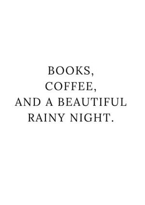rainy: BOOKS,  COFFEE,  AND A BEAUTIFUL  RAINY NIGHT.