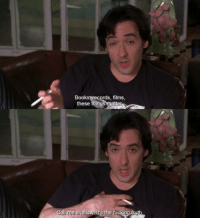 Books, Memes, and 🤖: Books records, films,  these  thingsmaatte  allow It's the fuckRgHru High Fidelity (2000)