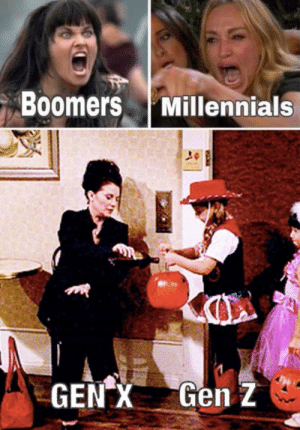 matt-ruins-your-shit:  auntietomtx:  matt-ruins-your-shit:  danktoday:  This is accurate by MahicShah  MORE MEMES  Gen Y  Gen Y is Millenials…  No it isn't, this is gen Y erasure. Marketing companies just realized millennials was a buzzword and got more clicks from boomers and millennials so they expanded what a millennial was to piss off more people. Nobody knows what a fucking millennial is anymore some scales have 40 year old gen Xers included as millennials. Then you have boomers calling everyone from Gen Y to Gen Z millennials because they think anyone under 40 is a millennial. The internet was a new thing and a novelty for Gen Y a lot of kids didn't even have internet for most of their childhoods you can't group them in culturally with people raised on the internet. Gen Y has as much in common with Gen X as they do with millennials. If Gen Y isn't real why did we go from X to Z? And why are millennials called millennials if not because they were born around the new millennium in 2000?  As I understand it millennial just means they came of age around the turn of the millennium, not that they were born in 2000. I'm pretty sure gen Y and millennial are the same thing. Gen X is like 70s and 80s babies and Gen Y/Millennial is late 80s/early 90s babies.: Boomers Millennials  Gen Z  GEN X matt-ruins-your-shit:  auntietomtx:  matt-ruins-your-shit:  danktoday:  This is accurate by MahicShah  MORE MEMES  Gen Y  Gen Y is Millenials…  No it isn't, this is gen Y erasure. Marketing companies just realized millennials was a buzzword and got more clicks from boomers and millennials so they expanded what a millennial was to piss off more people. Nobody knows what a fucking millennial is anymore some scales have 40 year old gen Xers included as millennials. Then you have boomers calling everyone from Gen Y to Gen Z millennials because they think anyone under 40 is a millennial. The internet was a new thing and a novelty for Gen Y a lot of kids didn't even have internet for most of their childhoods you can't group them in culturally with people raised on the internet. Gen Y has as much in common with Gen X as they do with millennials. If Gen Y isn't real why did we go from X to Z? And why are millennials called millennials if not because they were born around the new millennium in 2000?  As I understand it millennial just means they came of age around the turn of the millennium, not that they were born in 2000. I'm pretty sure gen Y and millennial are the same thing. Gen X is like 70s and 80s babies and Gen Y/Millennial is late 80s/early 90s babies.