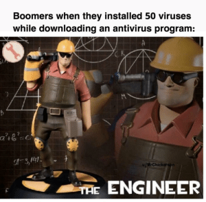 Boomers = bad by MrChickerson MORE MEMES: Boomers when they installed 50 viruses  while downloading an antivirus program:  K  3,141  u/MrChickerson  THE ENGINEER Boomers = bad by MrChickerson MORE MEMES