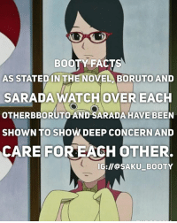 Anime, Booty, and Facts: BOOTY FACTS  AS STATEDIN THE NOVEL BORUTO AND  SARADAWATCH OVER EACH  OTHERBBORUTO AND SARADA HAVE BEEN  SHOWN TO SHOW DEEP CONCERN AND  CARE FOR EAGH OTHER  IG://@SAKU BOOTY I've been at an amusement park all day and I'm SO TIRED. • Affordable merchandise with world wide shipping here~👇🏻 @kuusoukastore link to store in there bio!Naruto Kpop and anime merch! DM me for discount passcode👆🏻 • 🎐•Ignore le hashtags•🎐 { sakura |🌸 sakuraharuno|🌸 sasusaku|🌸 sasuke |🌸 sasukeuchiha |🌸 sakubooty |🌸 naruto|🌸 narutouzumaki|🌸 hinata|🌸| hinatahyuga🌸| kakashi 🌸| sarada 🌸| saradauchiha 🌸| uchiha 🌸| uchihaqueen 🌸| shannaro 🌸| tsunade 🌸| boruto 🌸| borutouzumaki 🌸| Ino 🌸| inoyamanaka 🌸| tenten 🌸| asumasarutobi 🌸| kiba 🌸| shino 🌸| temari 🌸| gaara 🌸| saiino 🌸| naruhina 🌸| shikatema 🌸}