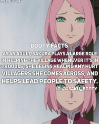Anime, Beautiful, and Booty: BOOTY FACTS  ASANADULT SAKURA PLAYS ALARGE ROLE  IN HELPING THE VILLAGE WHENEVER IT'S IN  TROUBLE, SHE BEGINS HEALING ANY HURT  VILLAGERS SHE COMESACROSS, AND  HELPSLEAD PEOPLETO SAFETY.  IG://@SAKU BOOTY Sakura is so beautiful • Affordable merchandise with world wide shipping here~👇🏻 @kuusoukastore link to store in there bio!Naruto Kpop and anime merch! DM me for discount passcode👆🏻 • 🎐•Ignore le hashtags•🎐 { sakura |🌸 sakuraharuno|🌸 sasusaku|🌸 sasuke |🌸 sasukeuchiha |🌸 sakubooty |🌸 naruto|🌸 narutouzumaki|🌸 hinata|🌸| hinatahyuga🌸| kakashi 🌸| sarada 🌸| saradauchiha 🌸| uchiha 🌸| uchihaqueen 🌸| shannaro 🌸| tsunade 🌸| boruto 🌸| borutouzumaki 🌸| Ino 🌸| inoyamanaka 🌸| tenten 🌸| asumasarutobi 🌸| kiba 🌸| shino 🌸| temari 🌸| gaara 🌸| saiino 🌸| naruhina 🌸| shikatema 🌸}