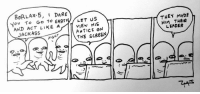 http://extrafabulouscomics.com/comic/311/: BORLAx 5, DARE  THEY MADE  r HIM THEIR  You To Go  TO EART  LET US  AND ACT LIKE A  His  ANTICS ON  LEADER  JACKASS  THE SCREEN  AIGHT  IN http://extrafabulouscomics.com/comic/311/