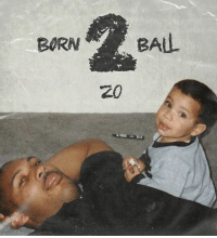 Memes, Wshh, and Tracklist: BORN BALL  Z0 LonzoBall released the cover art and tracklist for his upcoming album 'Born 2 Ball' dropping February 15th! Do y'all think it's gonna be 🔥 or 💩? @Zo WSHH