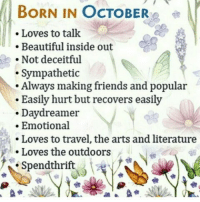 October babies WYA? Don't forget to visit https://viralstyle.com/store/horoscope/libra-astrology for online shopping of Libra. ;-): BORN IN OCTOBER  Loves to talk  Beautiful inside out  Not deceitful  Sympathetic  Always making friends and popular  Easily hurt but recovers easily  Daydreamer  Emotional  Loves to travel, the arts and literature  Loves the outdoors  Spendthrift October babies WYA? Don't forget to visit https://viralstyle.com/store/horoscope/libra-astrology for online shopping of Libra. ;-)