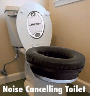 Dank, 🤖, and Bose: BOSE  Noise Cancelling Toilet